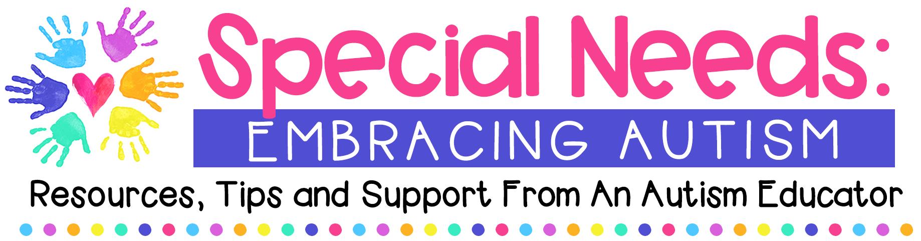 Special Needs: Embracing Autism
